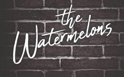 "Friday 25/09/2020, ""The Watermelons"""